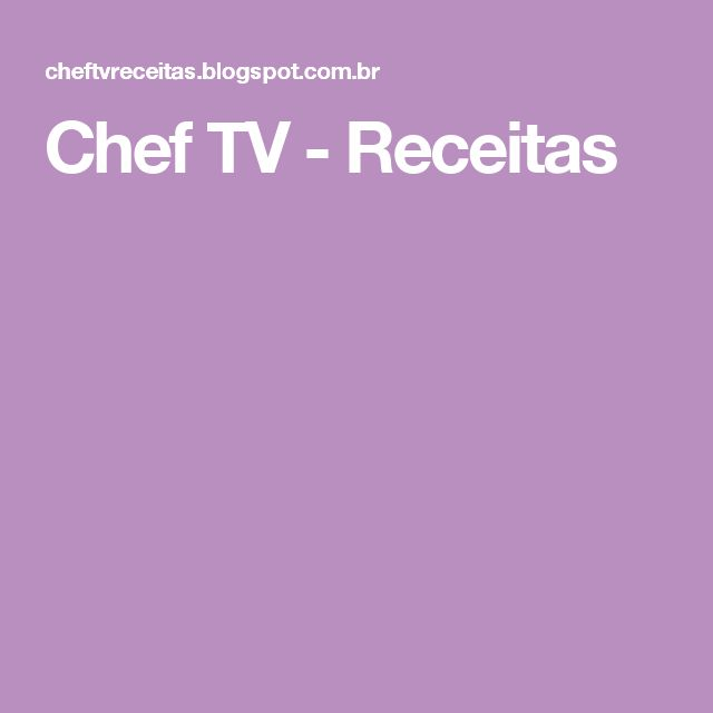 Chef TV - Receitas