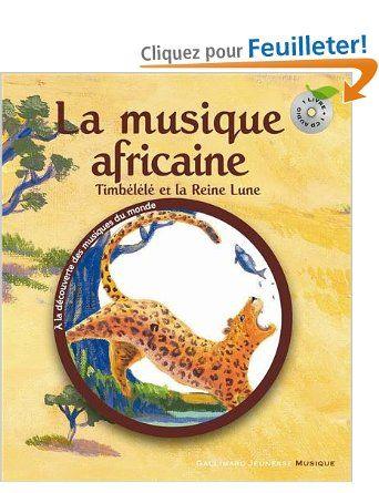 La musique africaine: Timbélélé et la reine Lune: Amazon.fr: Claude Helft, Florent Silloray: Livres