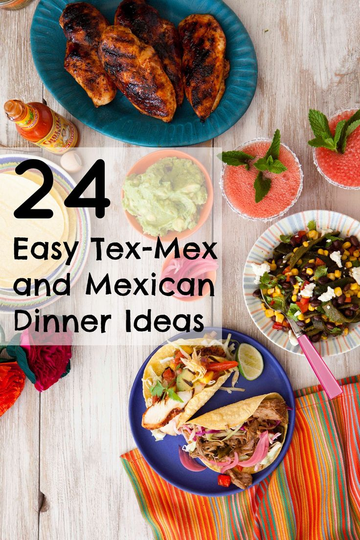 24 easy Tex-Mex and Mexican dinner ideas