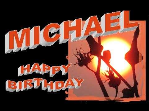 "Michael Buon Compleanno a te""Happy Birthday to You Michael""Tantissimi auguri Michael"" - YouTube"