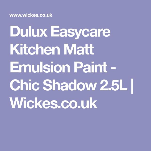 Dulux Easycare Kitchen Matt Emulsion Paint - Chic Shadow 2.5L | Wickes.co.uk