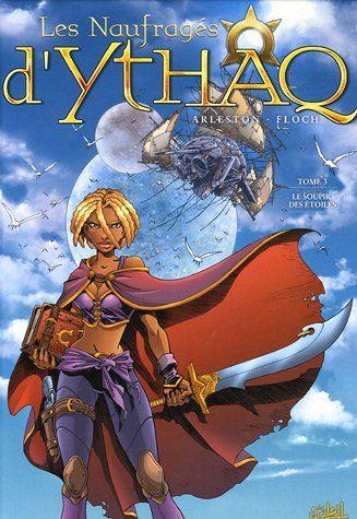 Les Naufragés d'Ythaq, Tome 3 : Le Soupir des étoiles de Christophe Arleston http://www.amazon.fr/dp/2849464937/ref=cm_sw_r_pi_dp_sUUHub1VRZ6N5
