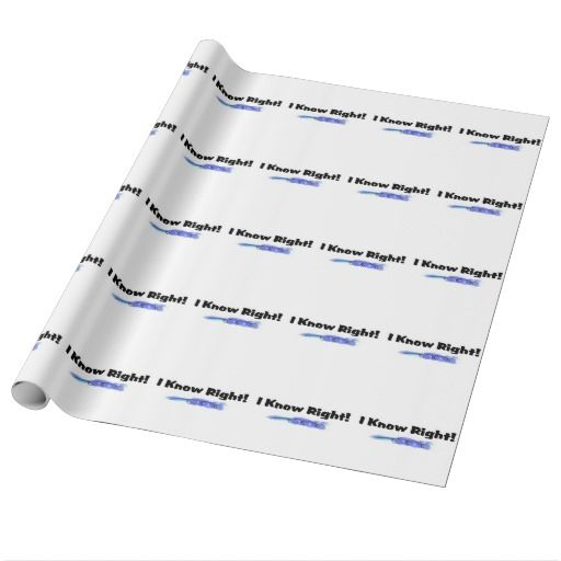 I Know Right! Gift Wrap Paper  #humour #sayings #IKnowRight