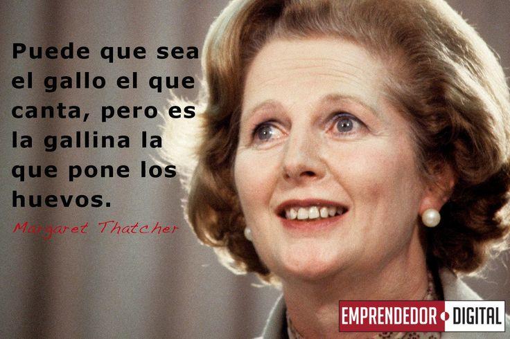 En conmemoración del tercer aniversario del fallecimiento de la Dama, queremos recordarles unas frases famosas suyas.  Sepuede decir con toda certeza que Margaret Thatcher (13 octubre 1925 - 8 abril 2013) fue una delas mujeres más influyentes y fuertes delahistoria delahumanidad: sin temer aninguna adversidad niproblema, superando cualquier obstáculo, ella logró mantenerse como laPrimer