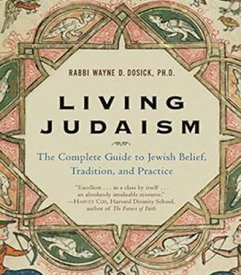 Living Judaism: The Complete Guide To Jewish Belief Tradition And Practice PDF