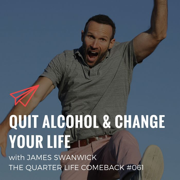 In this episode of The Quarter Life Comeback podcast, I chat to James Swanwick about working for free and how to quit alcohol and change your life.  Get the full show notes at http://bryanteare.com/quit-alcohol-change-your-life-james-swanwick