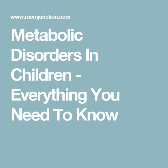 Metabolic Disorders In Children - Everything You Need To Know
