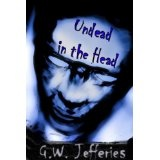 Undead in the Head (Kindle Edition)By G.W. Jefferies