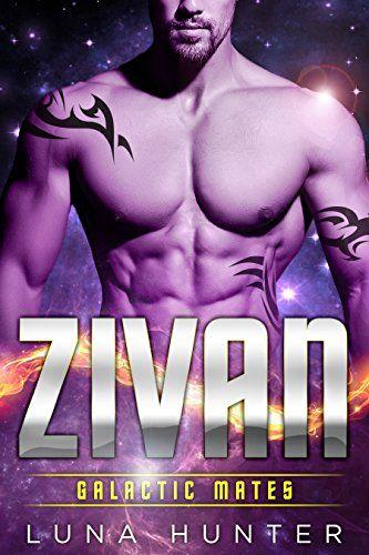 Zivan (Scifi Alien Romance) (Galactic Mates) by Luna Hunter https://www.amazon.com/dp/B06XDLFJGQ/ref=cm_sw_r_pi_dp_x_HNbVybC7N7HZ7