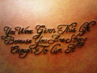 """You Were Given This Life Because You Are Strong Enough To Live it."" ...I absolutely love this: You Are Strong, Tattoo Ideas, Quotes Tattoo, Cancer Tattoo, Remember This, Tattoo Piercing, Body Art, A Tattoo, Tattoo Quote"
