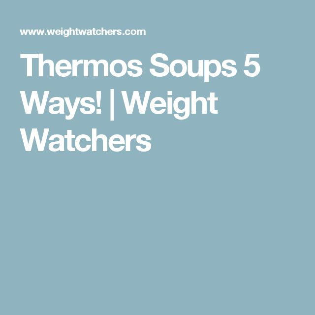 Thermos Soups 5 Ways! | Weight Watchers