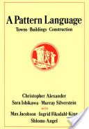 A Pattern Language: Towns, Buildings, Construction_  Christopher Alexander, Sara Ishikawa, Murray Silverstein