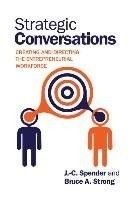 Strategic conversations : creating and directing the entrepreneurial workforce / Spender J.-C., Strong Bruce A.