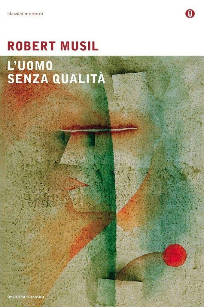 Robert Musil - L'uomo senza qualità - Mondadori, 2013