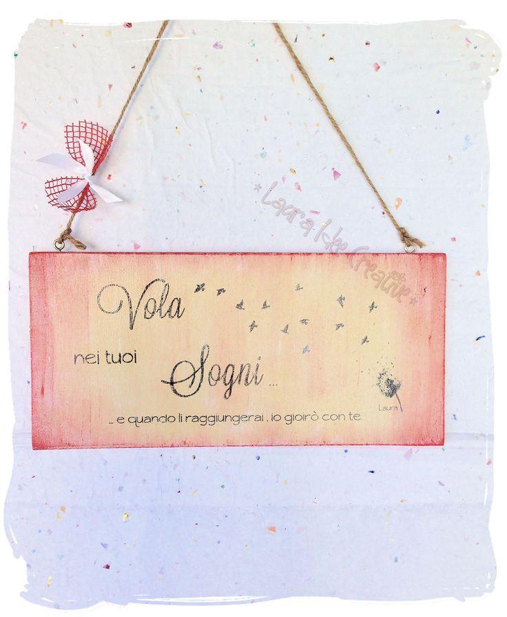 Targa in legno : Vola nei tuoi sogni..., by Laura Idee Creative, 18,00 € su misshobby.com