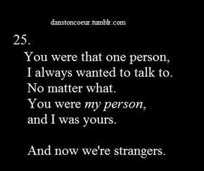 My bestfriend is a stranger. :-(