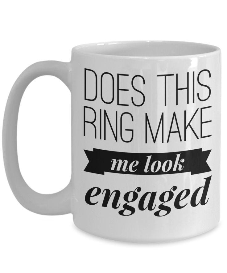 Traditional Engagement Gifts - Princess Bride Gift - 15 Oz White Mug - Does This Ring Make Me Look Engaged  #coffeemug #customgift #gift #christmasgift #yesecart #giftforhim #coffeelover #giftforher
