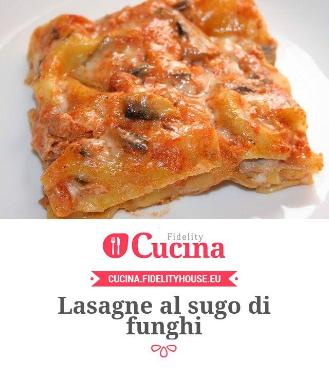 #Lasagne al sugo di #funghi della nostra utente Sanny. Unisciti alla nostra Community ed invia le tue ricette!