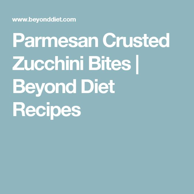 Parmesan Crusted Zucchini Bites | Beyond Diet Recipes