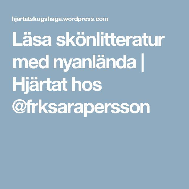 Läsa skönlitteratur med nyanlända | Hjärtat hos @frksarapersson