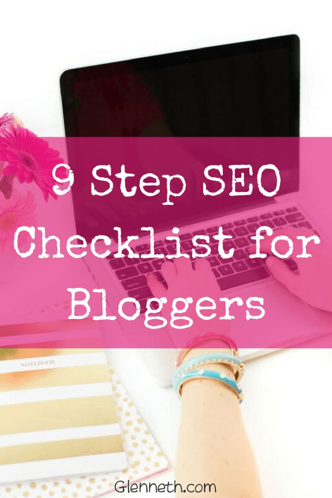 Free 9 Step SEO Checklist for Bloggers | Glenneth.com A simple and effective one-page 9-step SEO checklist to nail every step you need to optimize a post. From doing your research, to publishing your post, and all the steps in between – keep this checklist handy to walk you through the SEO steps! Never wonder if you forgot anything again!