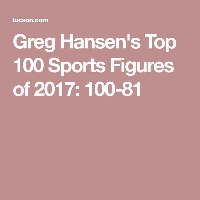 Greg Hansen's Top 100 Sports Figures of 2017: 100-81 http://heysport.biz/index.html