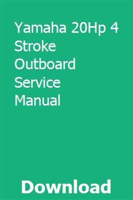 Yamaha 20Hp 4 Stroke Outboard Service Manual   presaroram