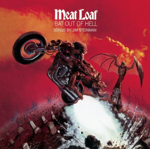 Bat Out of Hell - Still one of the best damn rock albums ever created!