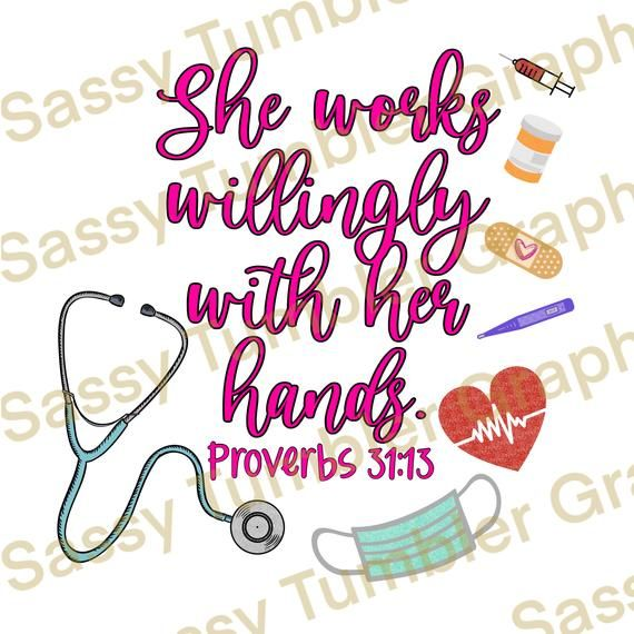 tumbler graphics sublimation graphics waterslide files nurse digital download PNG She Works Willingly With Her Hands PNG
