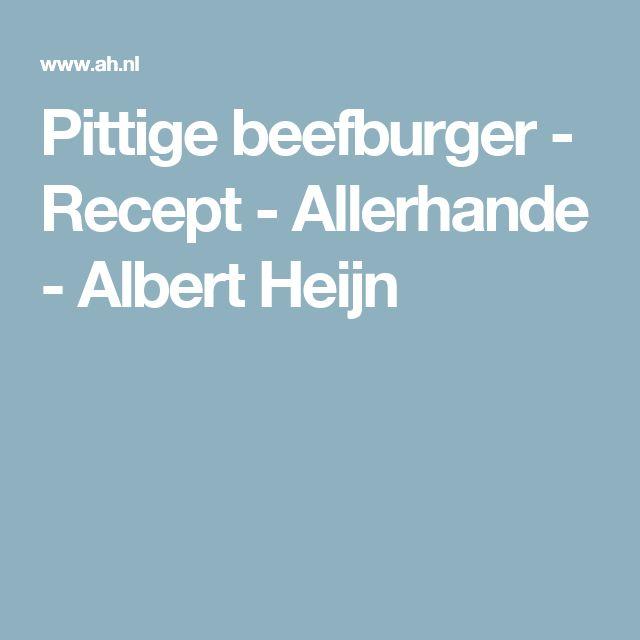Pittige beefburger - Recept - Allerhande - Albert Heijn