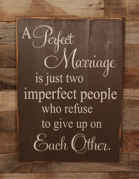 "Large Wood Sign:  ""A Perfect Marriage is just two imperfect people who refuse to give up on each other."""