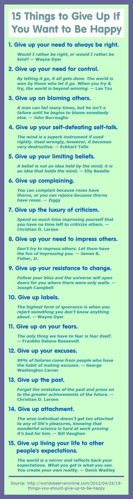 Love this List! 15 Things You Need to Give Up if You Want to Be Happy #Happiness #Happy #Quotes #Words #Sayings #Life #Inspiration