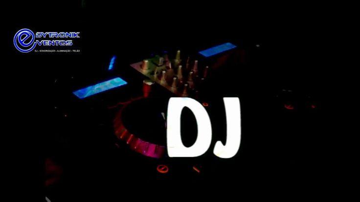 DJ SOM LUZ PROJEÇÃO - EDYTRONIK EVENTOS -