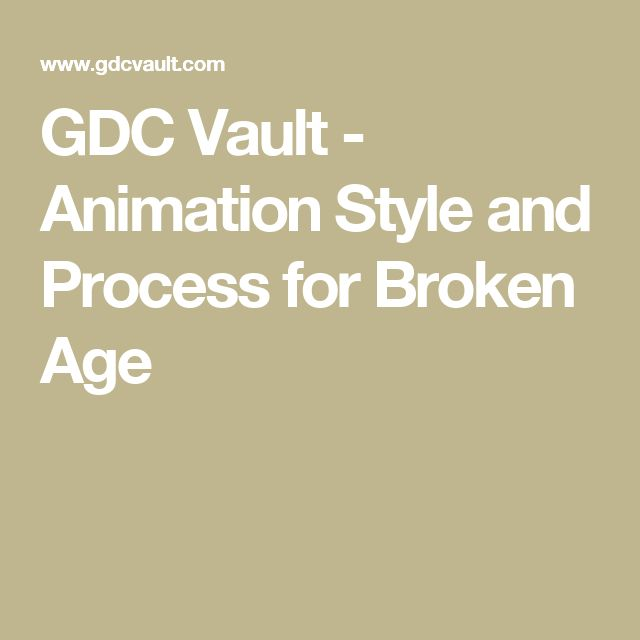 GDC Vault - Animation Style and Process for Broken Age