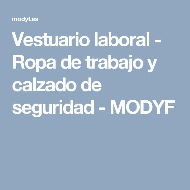 Vestuario laboral - Ropa de trabajo y calzado de seguridad - MODYF