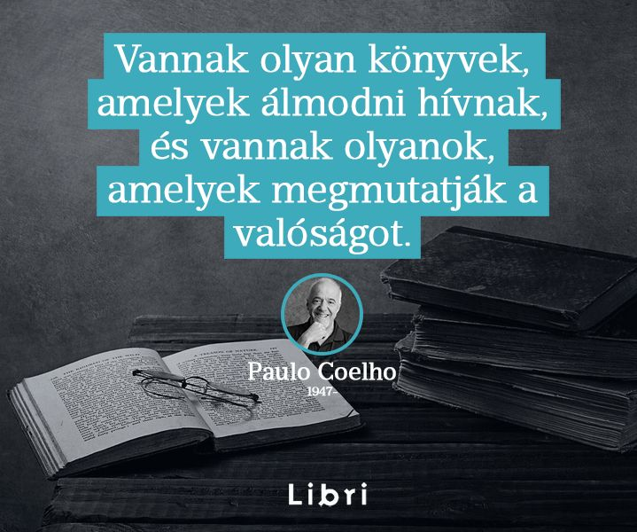 Paulo Coelho idézet a könyvekről. A kép forrása: Libri Könyvesboltok
