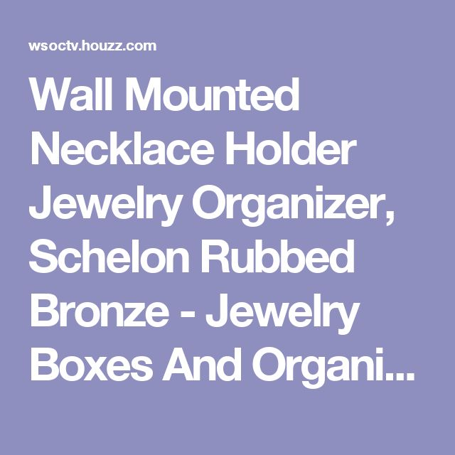 Wall Mounted Necklace Holder Jewelry Organizer, Schelon Rubbed Bronze - Jewelry Boxes And Organizers - by Angelynn's Jewelry Organizers