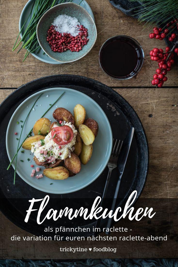 flammkuchen raclette mit drillingsbratkartoffeln   – trickytine