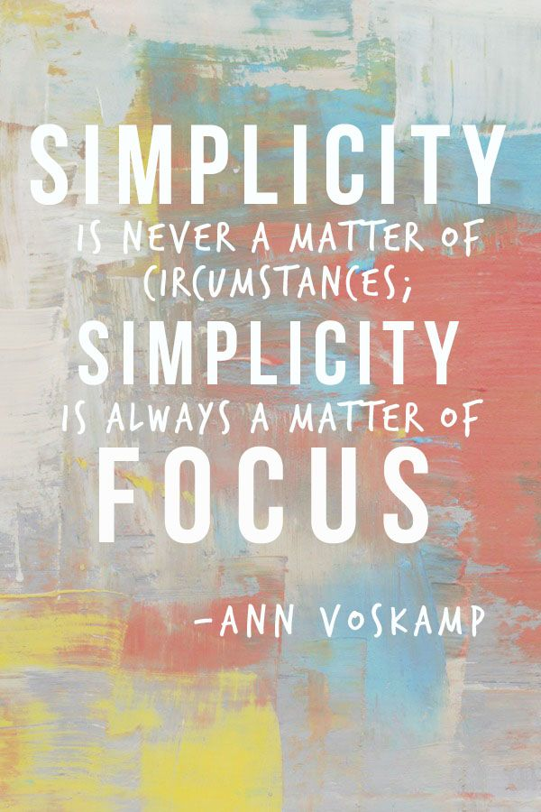 Simplicity is more about focus than circumstance ... quote by Ann Voscamp