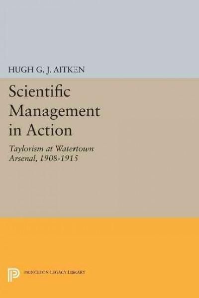 Scientific Management in Action: Taylorism at Watertown Arsenal, 1908-1915