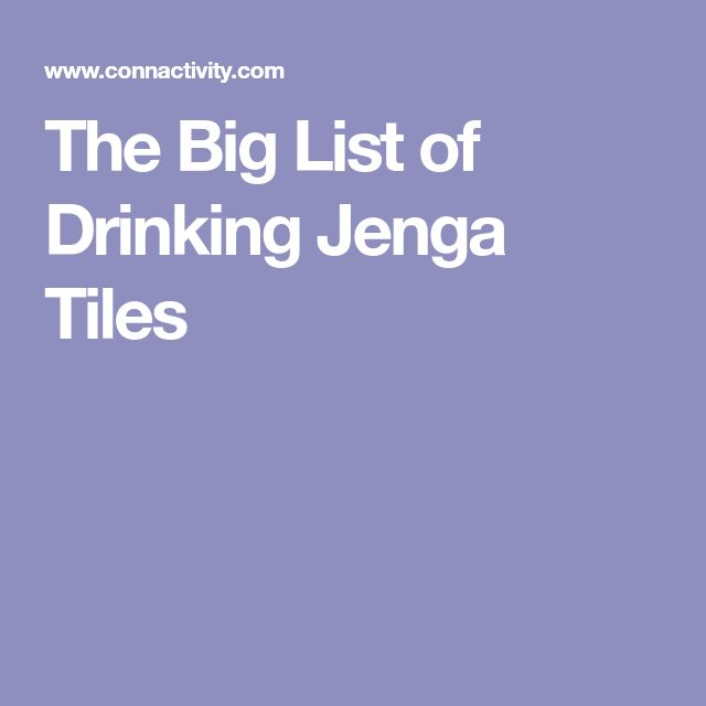 The Big List of Drinking Jenga Tiles