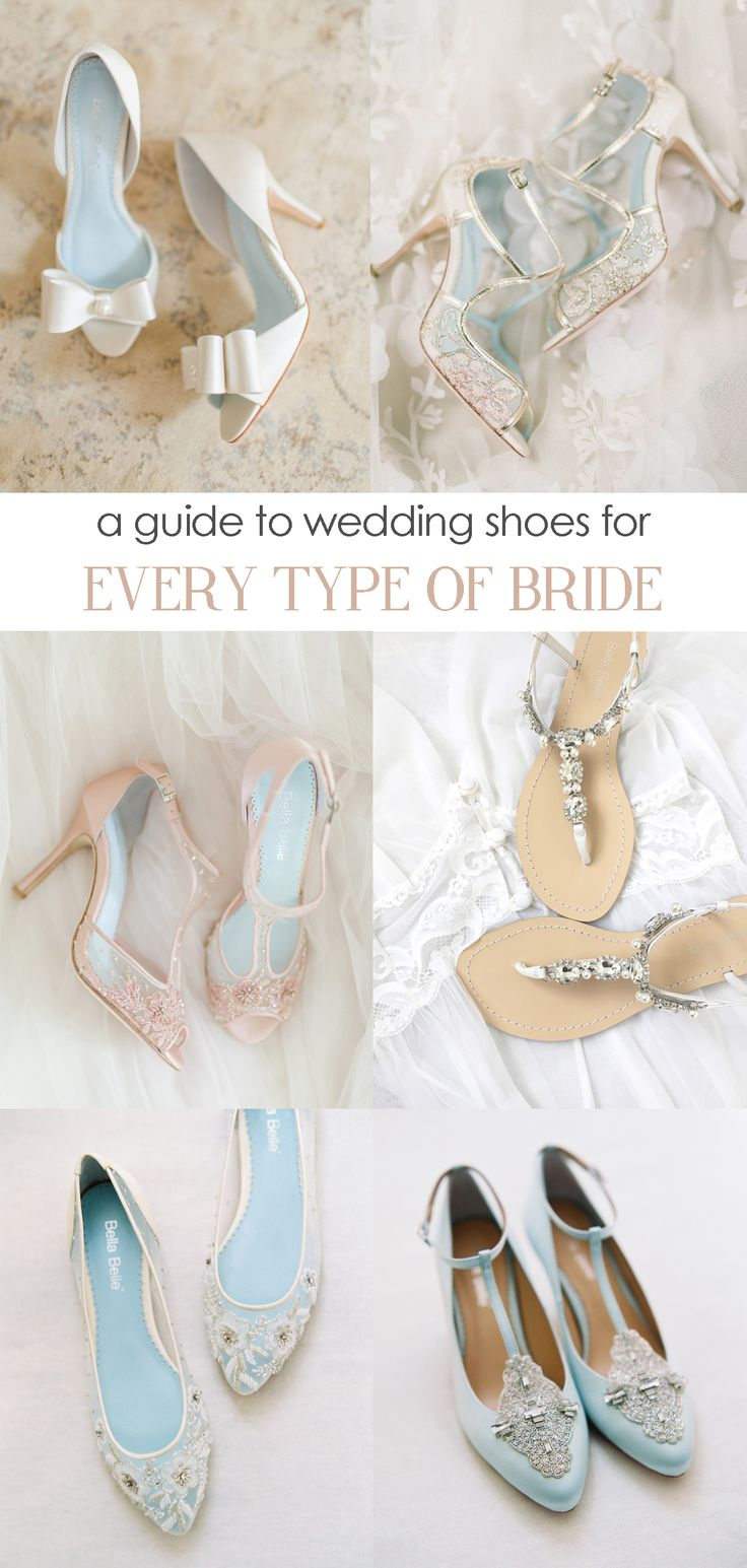 Wedding Shoes for Every Bride.  A guide to choose the perfect bridal shoes for your big day.  by Bella Belle.  #weddingshoes
