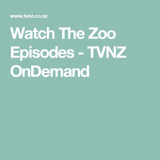 Watch The Zoo Episodes - TVNZ OnDemand