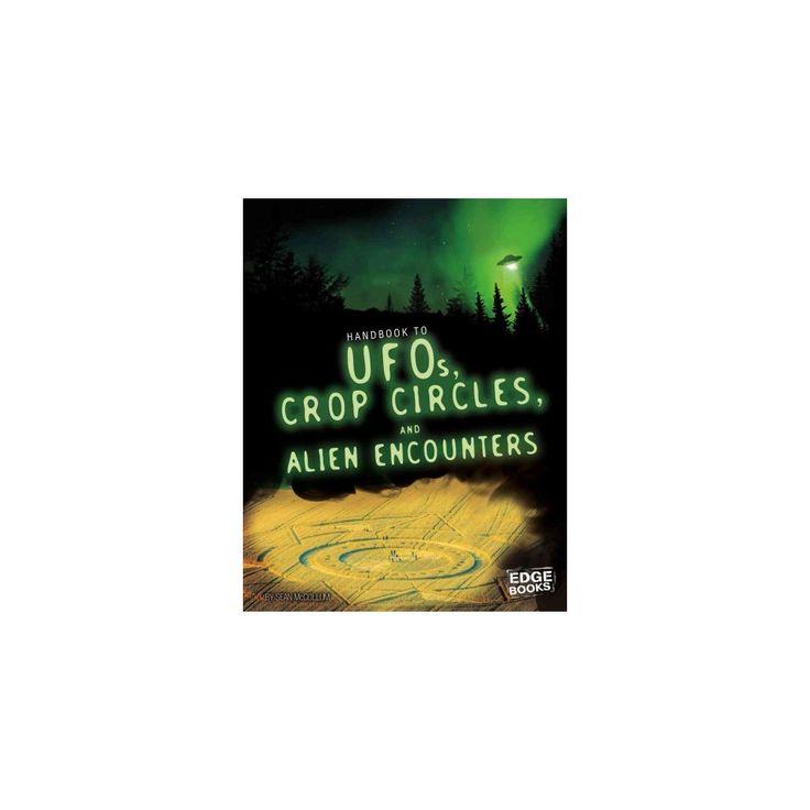 Handbook to Ufos, Crop Circles, and Alien Encounters (Library) (Sean McCollum