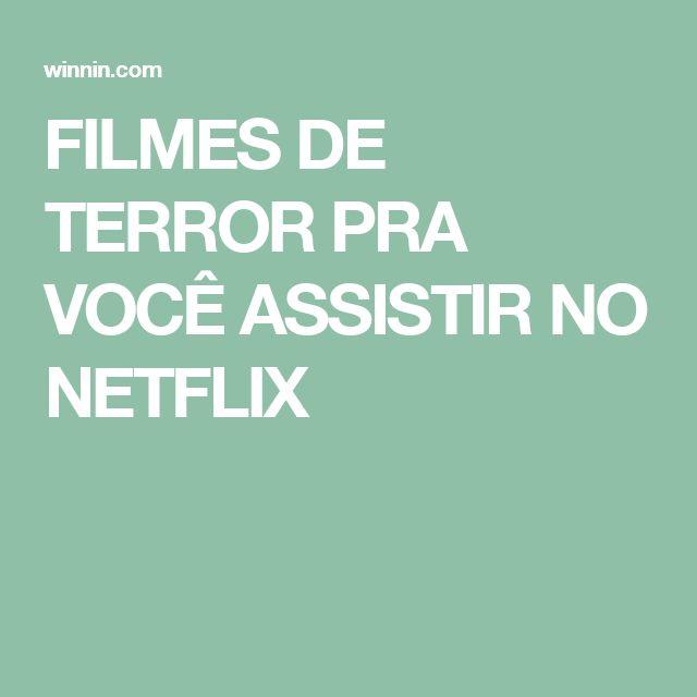 FILMES DE TERROR PRA VOCÊ ASSISTIR NO NETFLIX