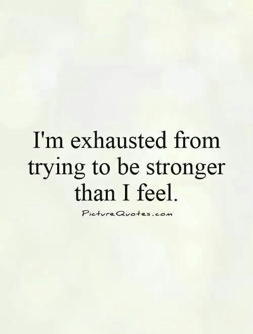 It's exhausting to pretend I've got the energy to function.