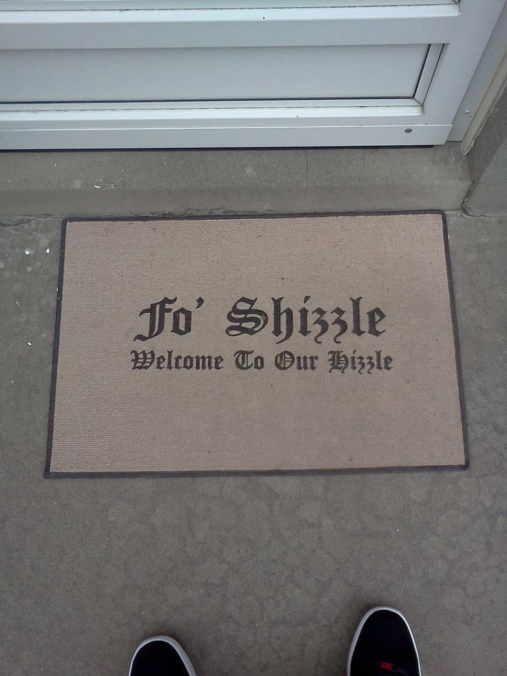 I'd love to have this outside my apt. hahaFo Shizzle,  Welcome Mats, New House, Doormat, Housewarming Gift, Future House, Funny, Front Doors, Front Porches