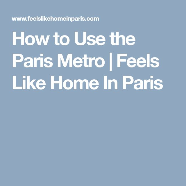 How to Use the Paris Metro | Feels Like Home In Paris
