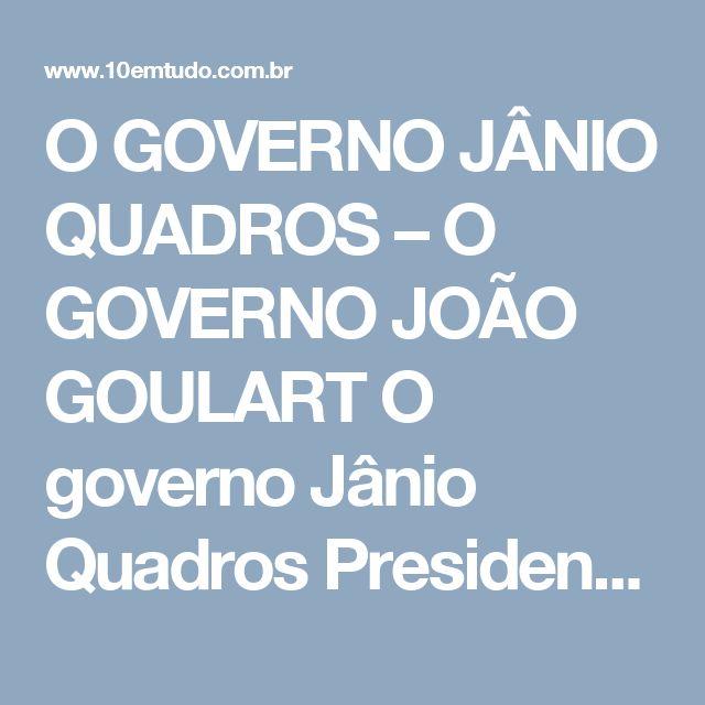 """O GOVERNO JÂNIO QUADROS – O GOVERNO JOÃO GOULART  O governo Jânio Quadros   Presidente Jânio Quadros  Apoiado em campanha de ampla repercussão popular, com seus discursos moralistas, nos quais prometia """"varrer a corrupção"""", Jânio Quadros venceu as eleições presidenciais de outubro de 1960, derrotando seu adversário – o marechal Henrique Teixeira Lott – por uma ampla margem de votos.  Jânio Quadros tomou posse em janeiro de 1961 e formou um ministério conservador, cujos membros ele escolheu…"""