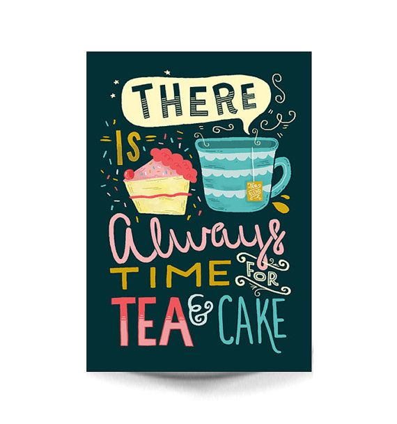 A4 Art Print - 'there's always time for tea and cake' - Typography / Illustration / Hand Lettering / Tea / Cake